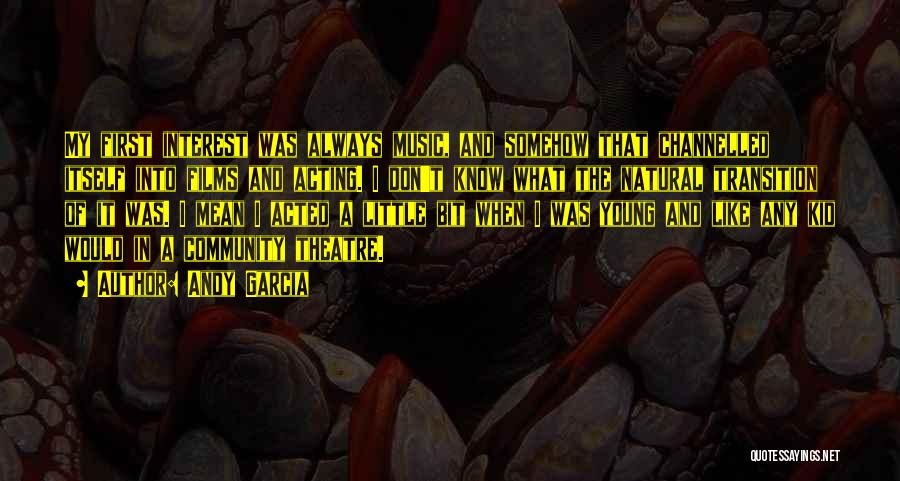 Andy Garcia Quotes 2219592