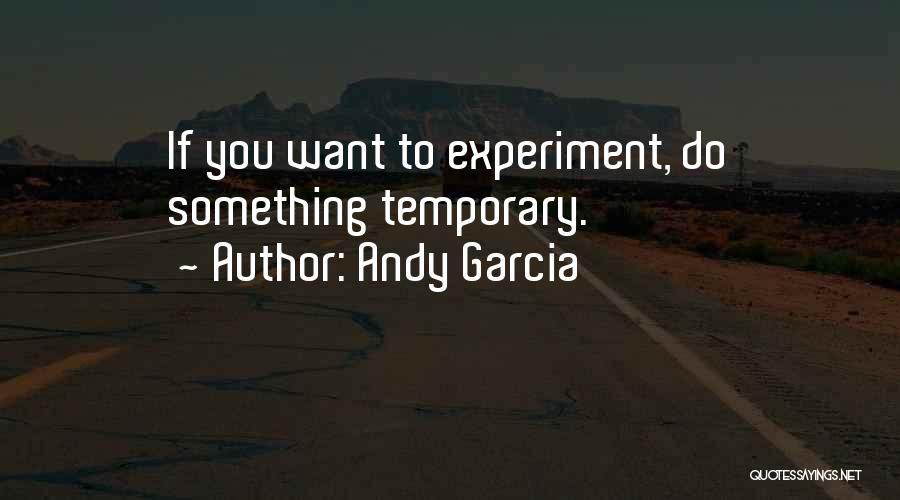Andy Garcia Quotes 2259327