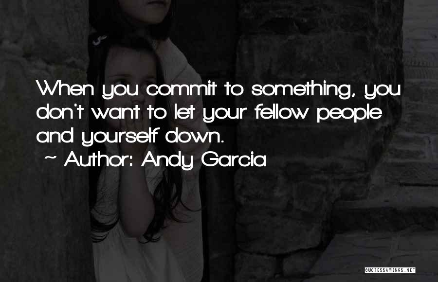 Andy Garcia Quotes 308705