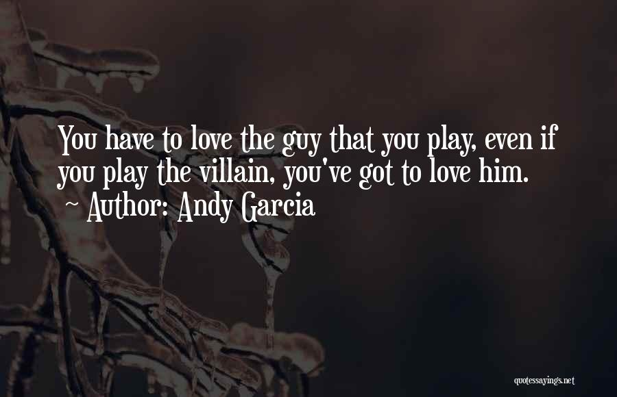 Andy Garcia Quotes 541727