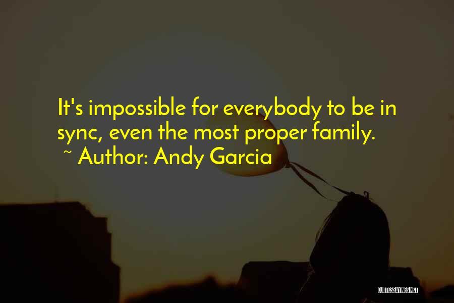 Andy Garcia Quotes 996874