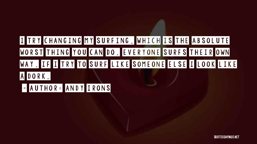 Andy Irons Quotes 1515354