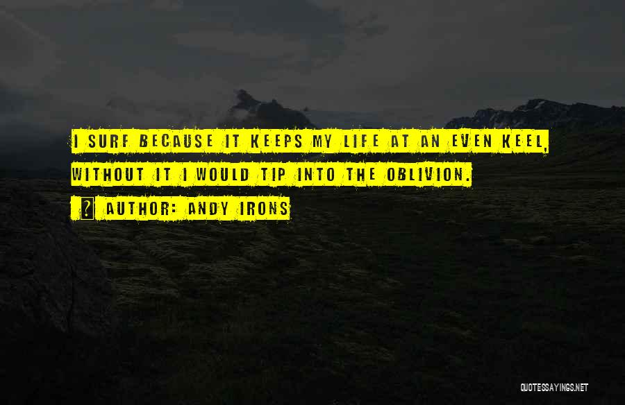 Andy Irons Quotes 1637241