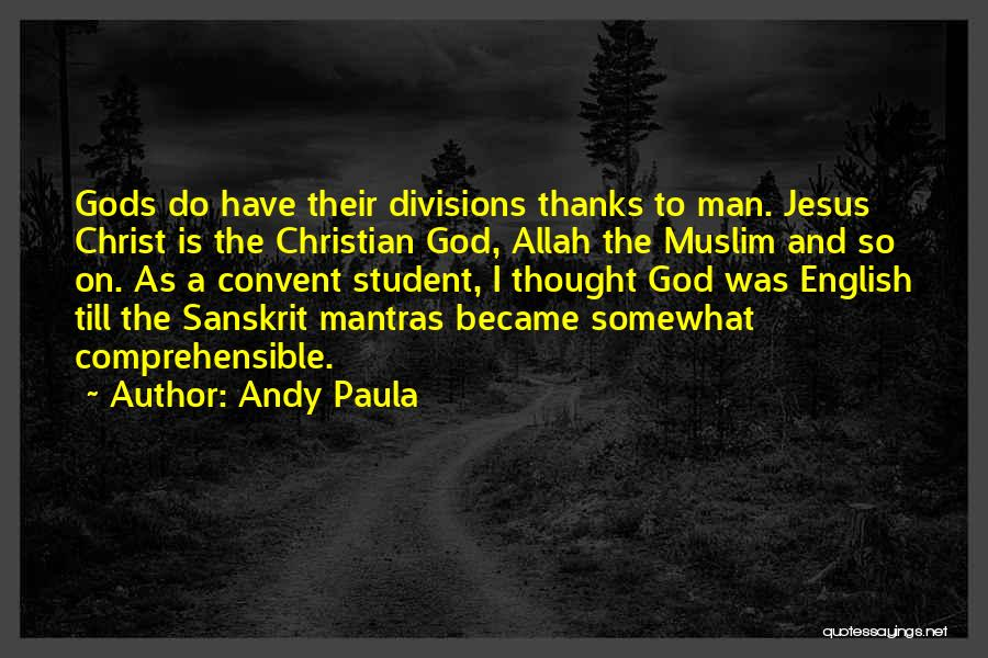 Andy Paula Quotes 1790179