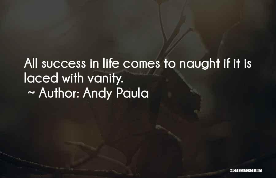 Andy Paula Quotes 633518