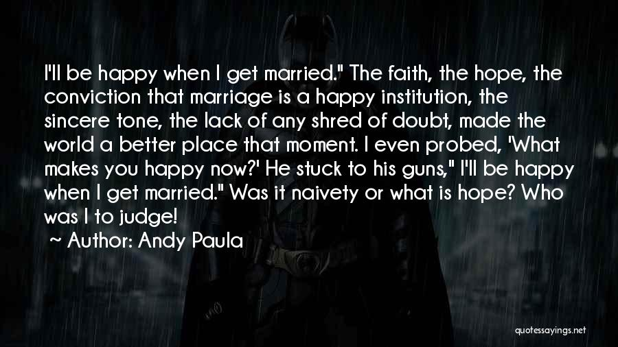 Andy Paula Quotes 811452