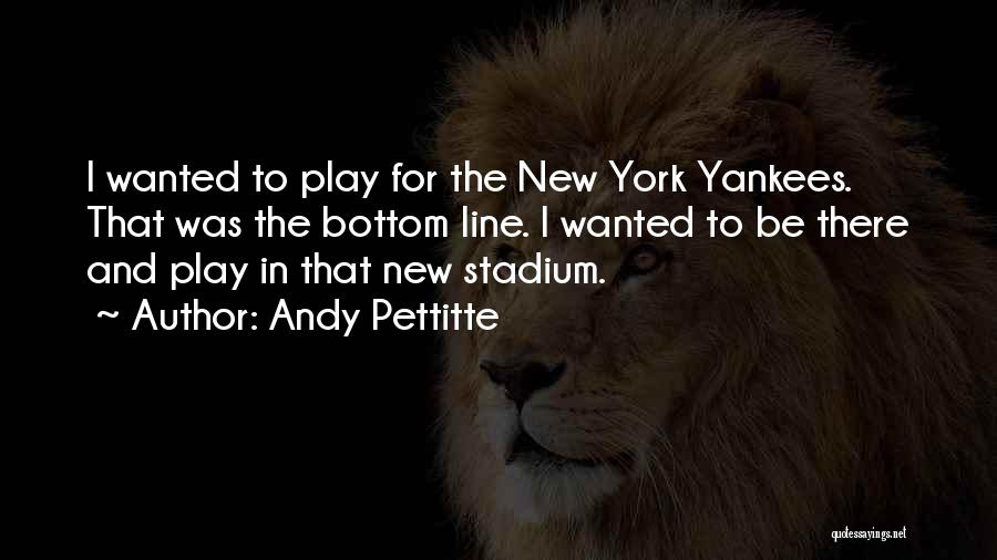 Andy Pettitte Quotes 1068480