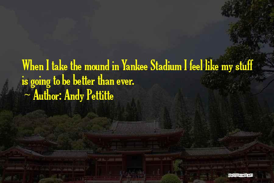 Andy Pettitte Quotes 1370353