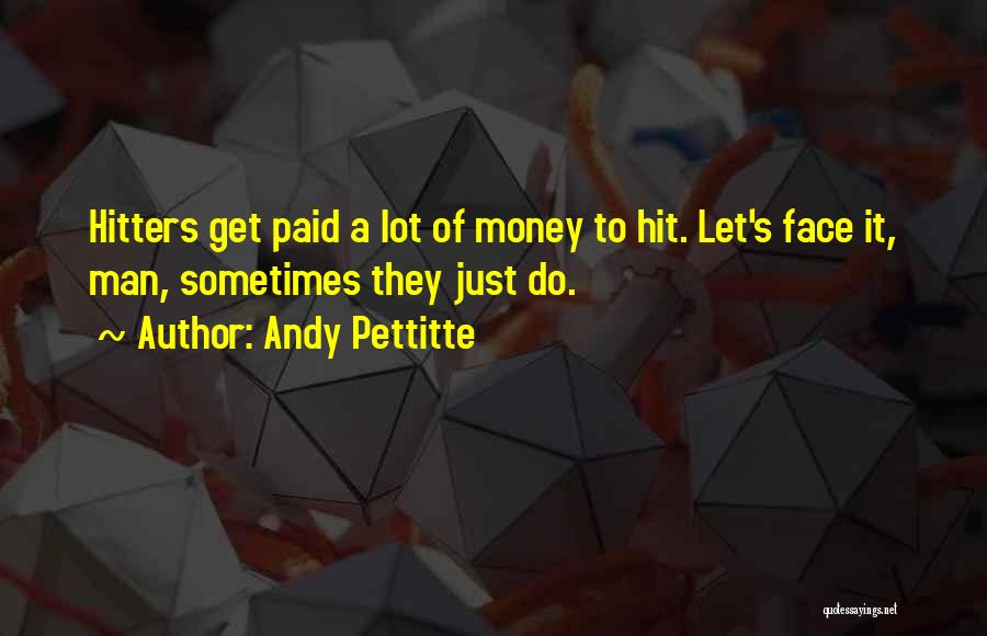 Andy Pettitte Quotes 1826339