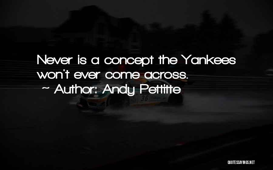 Andy Pettitte Quotes 1971900