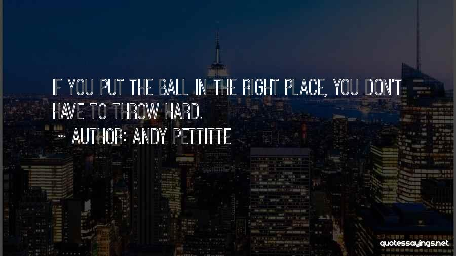 Andy Pettitte Quotes 2245202