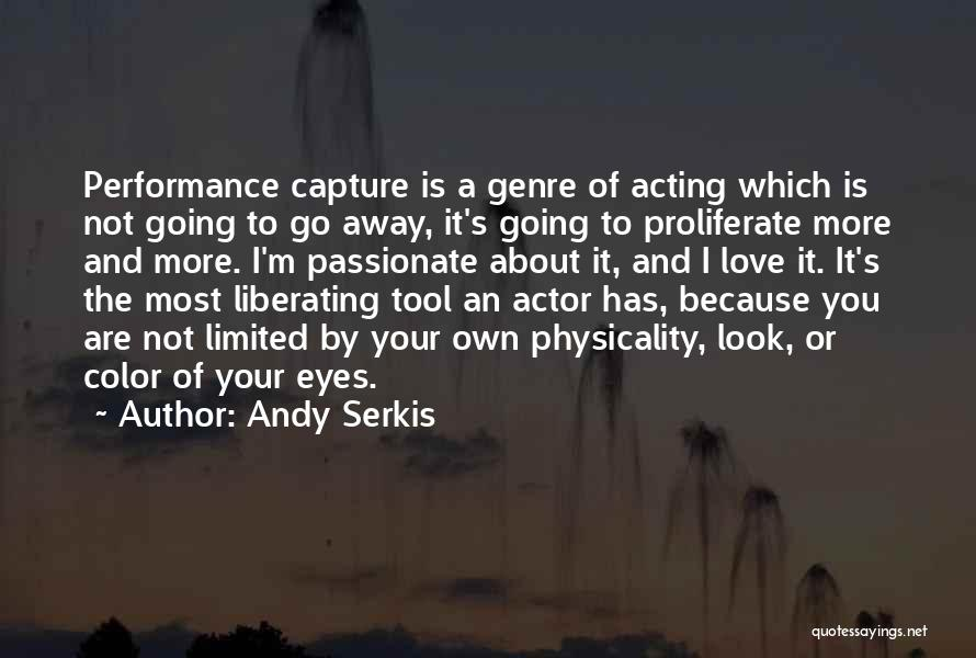 Andy Serkis Quotes 1186811