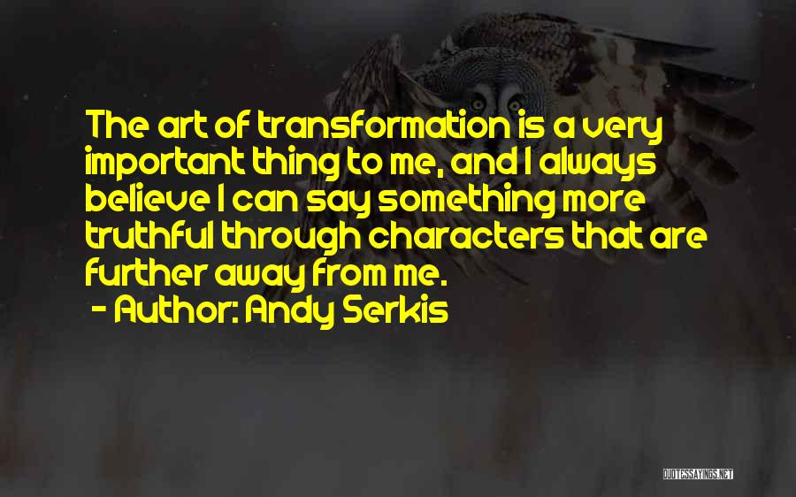 Andy Serkis Quotes 1283034