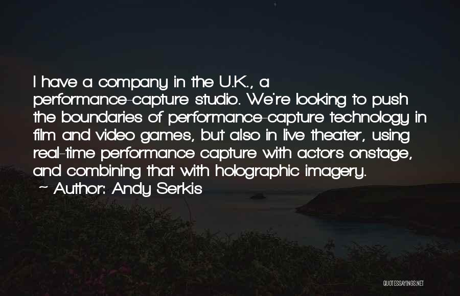 Andy Serkis Quotes 1420587