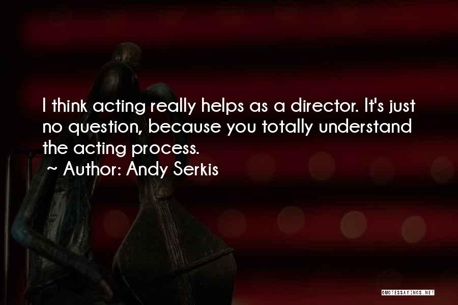 Andy Serkis Quotes 1616227