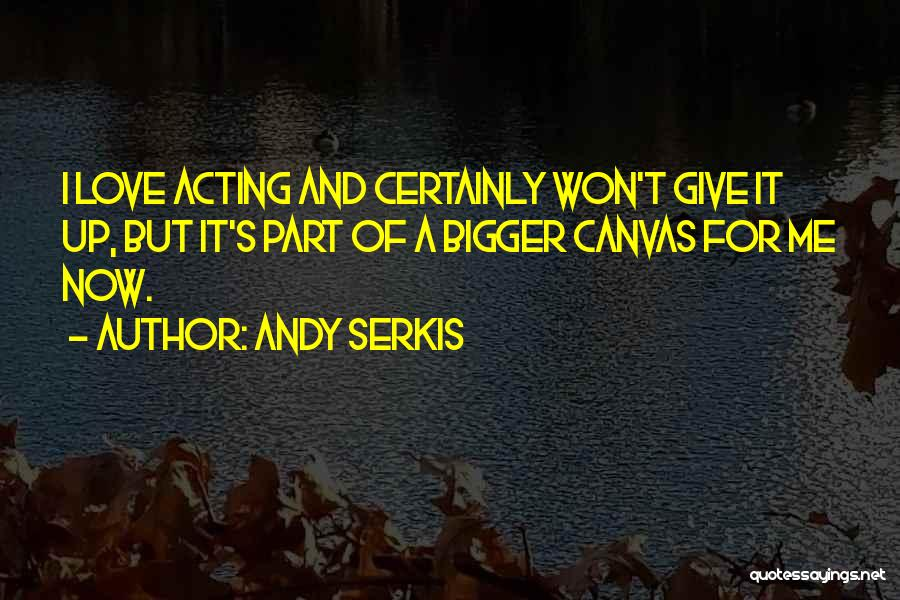 Andy Serkis Quotes 1850652