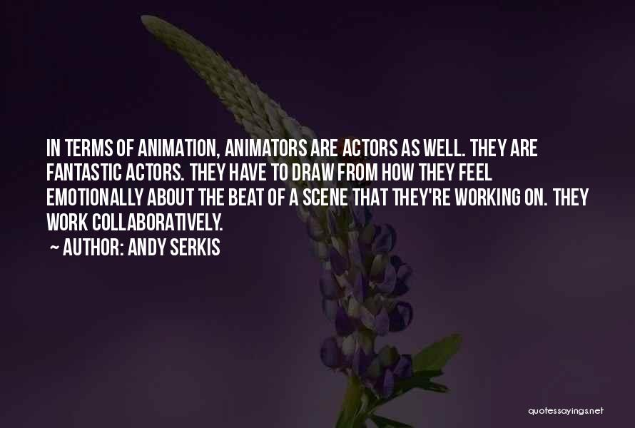 Andy Serkis Quotes 1900649