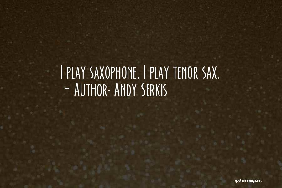 Andy Serkis Quotes 261983