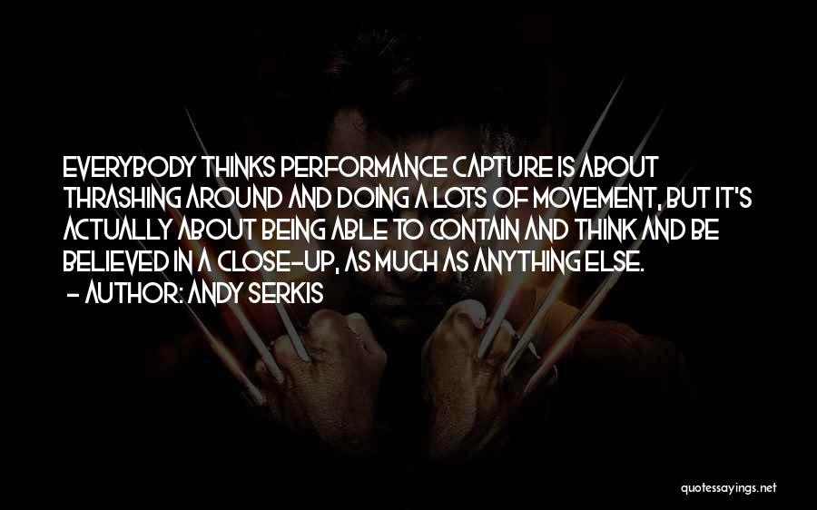 Andy Serkis Quotes 848973