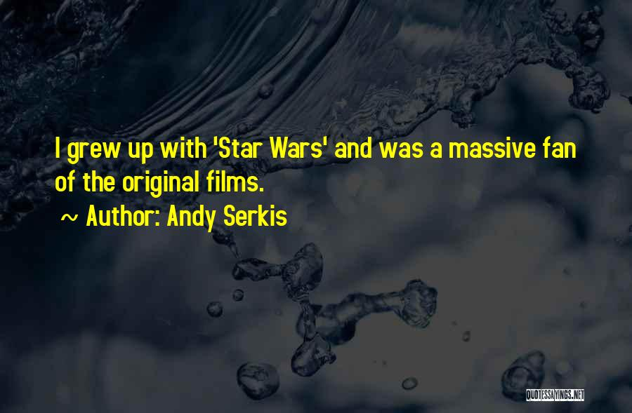 Andy Serkis Quotes 89058