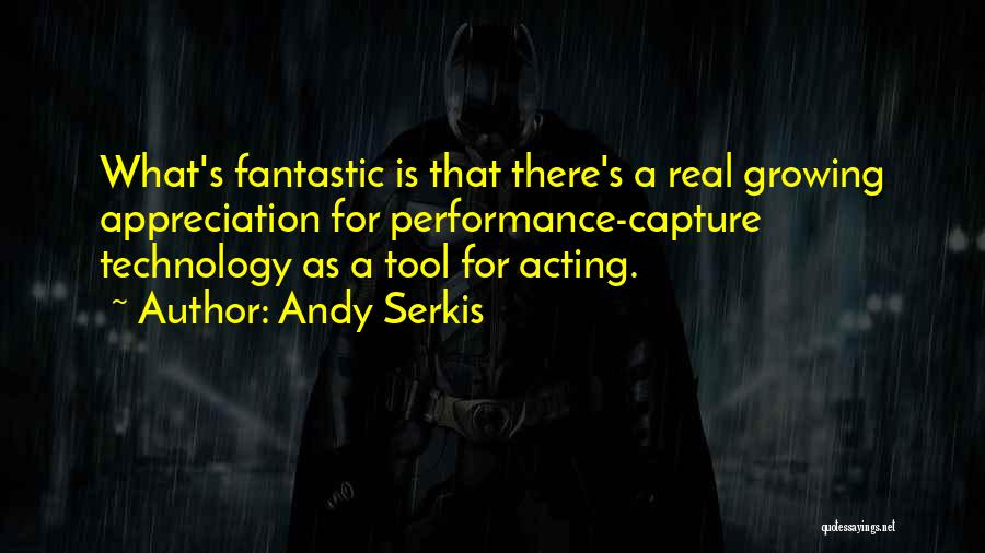 Andy Serkis Quotes 971282