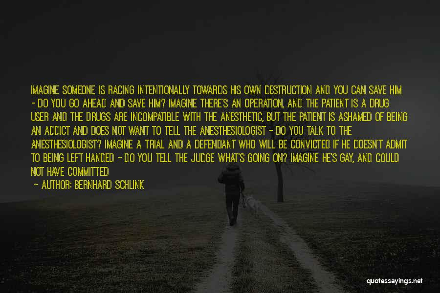 Anesthesiologist Quotes By Bernhard Schlink
