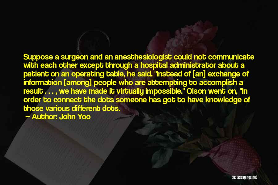 Anesthesiologist Quotes By John Yoo