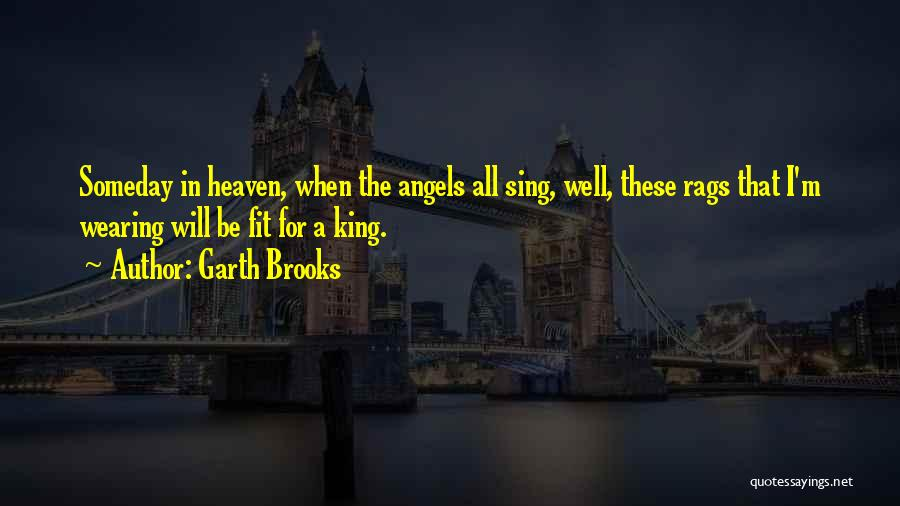 Angel In Heaven Death Quotes By Garth Brooks