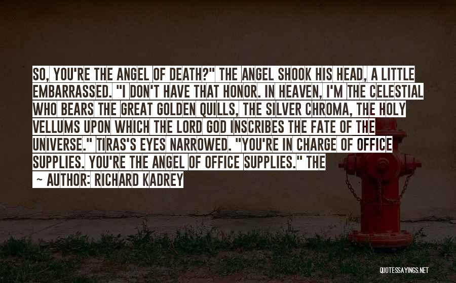 Angel In Heaven Death Quotes By Richard Kadrey