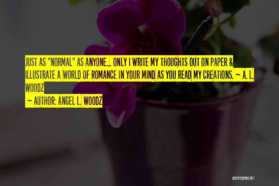Angel L. Woodz Quotes 591766