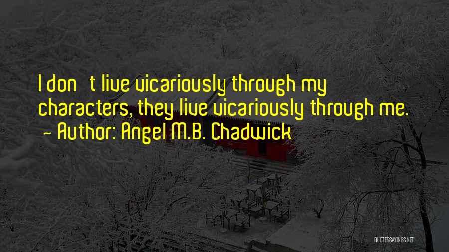 Angel M.B. Chadwick Quotes 1174746
