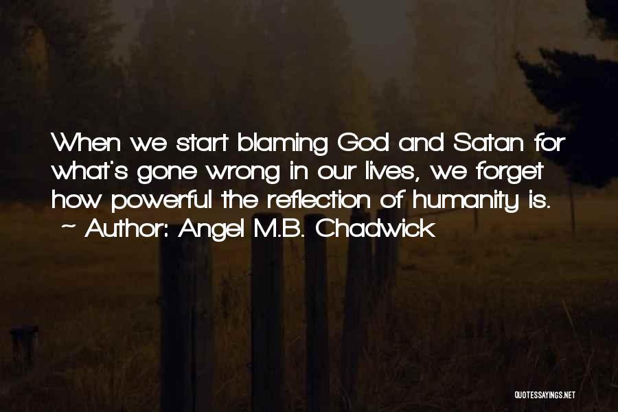 Angel M.B. Chadwick Quotes 1177675