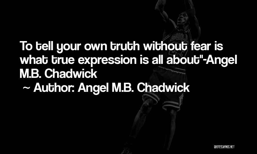 Angel M.B. Chadwick Quotes 119027