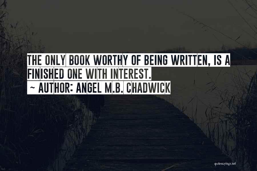 Angel M.B. Chadwick Quotes 1288263
