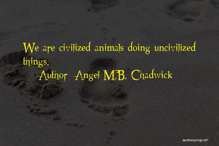 Angel M.B. Chadwick Quotes 1296320