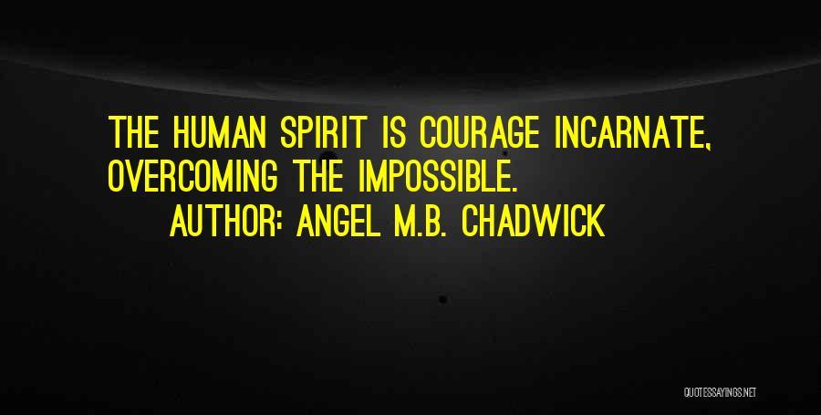 Angel M.B. Chadwick Quotes 1518938
