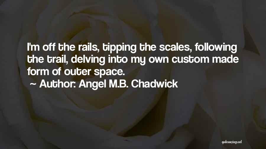 Angel M.B. Chadwick Quotes 152353