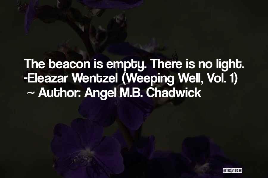 Angel M.B. Chadwick Quotes 412907