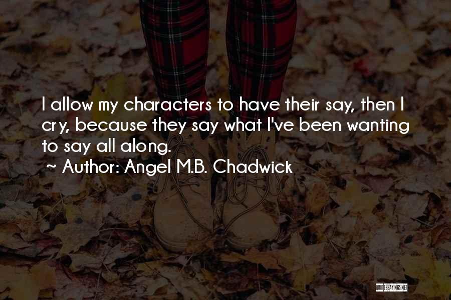 Angel M.B. Chadwick Quotes 554267