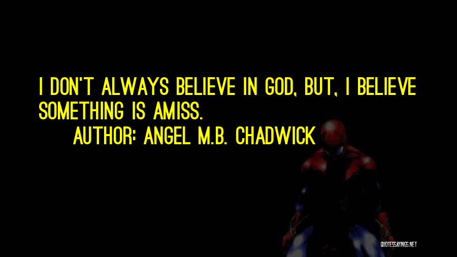 Angel M.B. Chadwick Quotes 694514