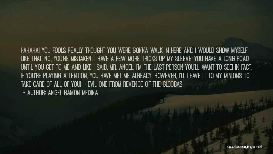 Angel Ramon Medina Quotes 1128217