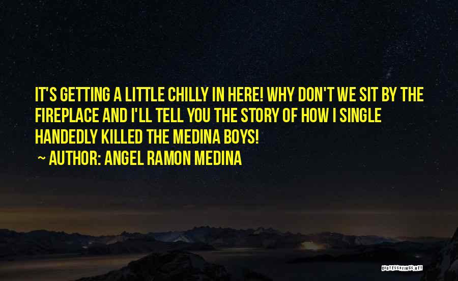Angel Ramon Medina Quotes 1245792