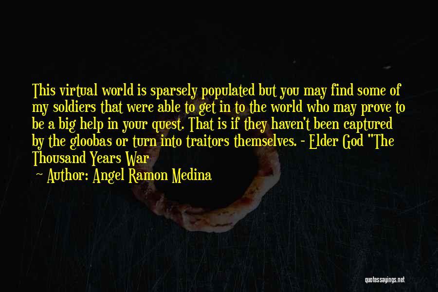 Angel Ramon Medina Quotes 1260310