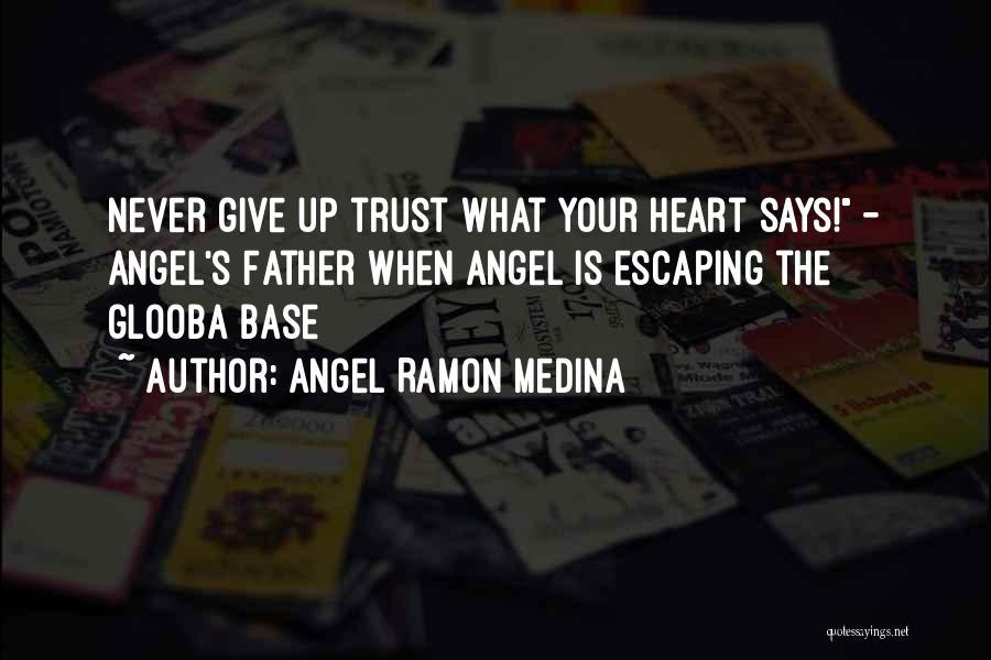 Angel Ramon Medina Quotes 1413963