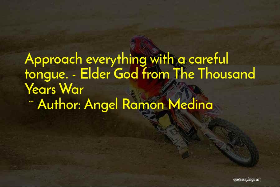 Angel Ramon Medina Quotes 2259602
