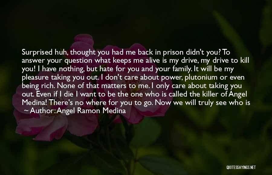Angel Ramon Medina Quotes 355901