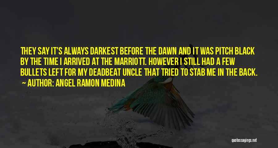 Angel Ramon Medina Quotes 85498