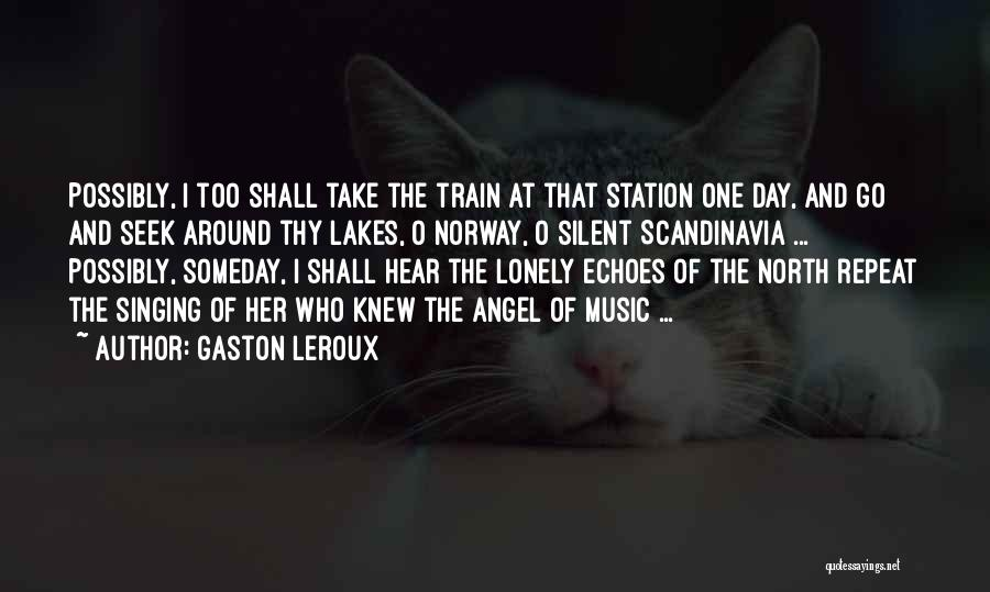 Angel Station Quotes By Gaston Leroux
