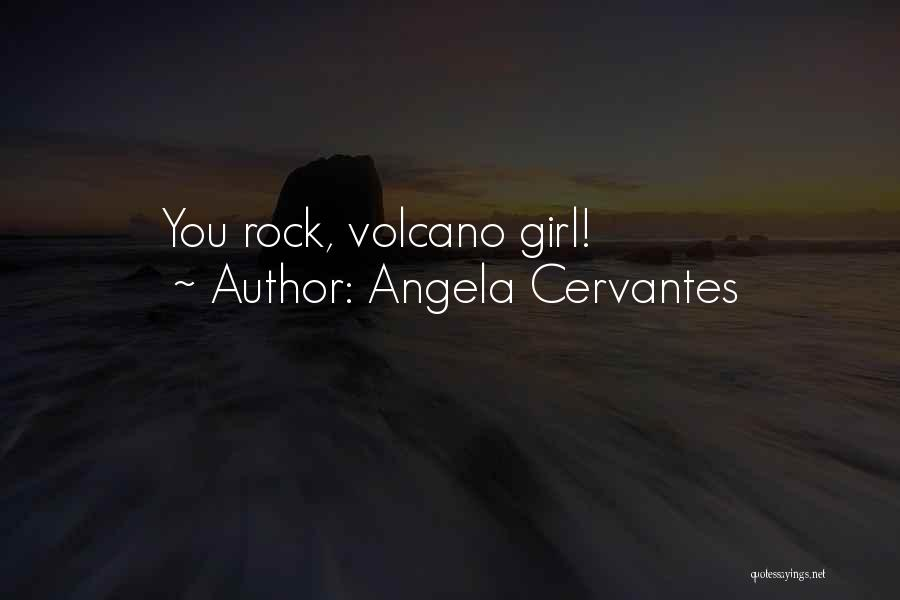 Angela Cervantes Quotes 1071472