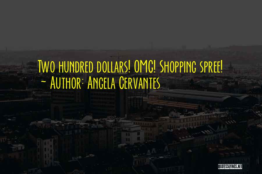 Angela Cervantes Quotes 120401